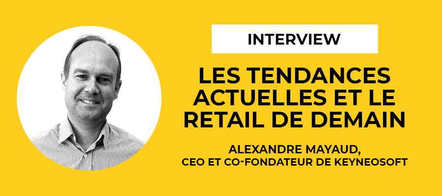 Paris Retail Week 2019 : 3 questions à Keyneosoft
